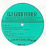 DJ Godfather Whatchulookinat??