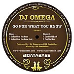 DJ Omega Go for What you Know