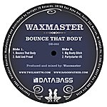 Waxmaster Bounce that Body