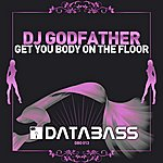DJ Godfather Get Your Body On The Floor