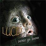 Lucid Never Go Home