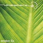 Vibrasphere Erosion EP