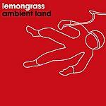 Lemongrass Ambient Land EP
