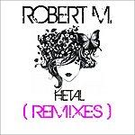 Robert M. Hetal (Remixes)