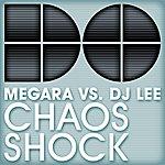 Megara Megara Vs. DJ Lee: Chaos/Shock