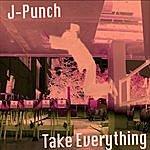 J-Punch Take Everything