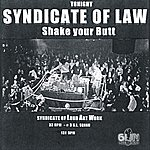 Syndicate Of Law Shake Your Butt