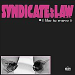 Syndicate Of Law I Like To Move It