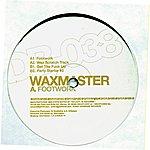 Waxmaster Footwork