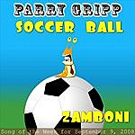 Parry Gripp Soccer Ball: Parry Gripp Song of the Week for September 9, 2008 - Single
