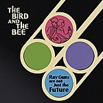 The Bird & The Bee Ray Guns Are Not Just The Future (Bonus Track)