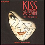 Musical Cast Recording Kiss Of The Spider Woman: The Musical