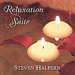 Steven Halpern Relaxation Suite (Featuring David Darling)