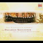 Dresdner Kreuzchor Ihr Kinderlein Kommet/Der Dresdner Kreuzchor singt die schönsten Weihnachtslieder