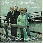 The Sego Brothers & Naomi Sorry I Never Knew You