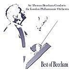London Philharmonic Orchestra Best of Beecham - Sir Thomas Beecham Conducts