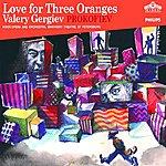 Valery Gergiev Prokofiev: Love for Three Oranges