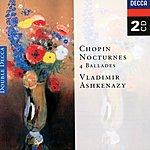 Vladimir Ashkenazy Chopin: Nocturnes; Four Ballades