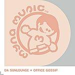 Office Gossip Da Sunlounge & Office Gossip