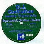 DJ Godfather Playa Haters in dis House Remixes (Featuring Players Only)