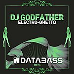 DJ Godfather Electro-Ghetto