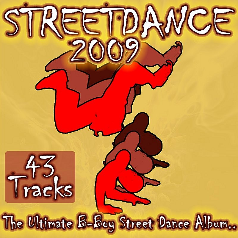 Cover Art: Street Dance 2009 - The Ultimate Street & B Boy Culture Step Up to Breakbeat Underground Breaks Hip Hop Lock Pop & Breakdance