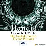 Trevor Pinnock Handel: Orchestral Works