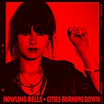Howling Bells Cities Burning Down
