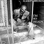 Sleepy Brown I'm So Ready (Edited)