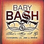 Baby Bash Cyclone/That's How I Go