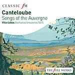 Kiri Te Kanawa Canteloube: Chants d'Auvergne