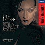 Ute Lemper Berlin Cabaret Songs
