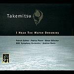 Patrick Gallois Takemitsu: I Hear The Water Dreaming/Toward The Sea I/II/III