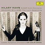 Hilary Hahn Elgar: Violin Concerto, Op.61/Vaughan Williams: The Lark Ascending
