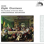 The Academy Of Ancient Music Arne: Eight Overtures