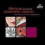 Andrea Marcon Vivaldi & others: Andromeda liberata