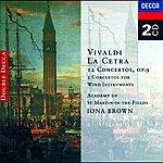 Iona Brown Vivaldi: La Cetra, Op. 9/Wind Concertos