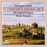The English Concert Corelli: 12 Concerti Grossi Op.6