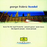The English Concert Handel: Water Music; Concerti grossi