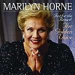 Marilyn Horne Just For The Record: The Golden Voice