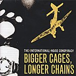 The (International) Noise Conspiracy Bigger Cages, Longer Chains