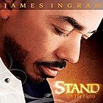 James Ingram Stand (In The Light)