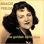 Gracie Fields The Golden Collection