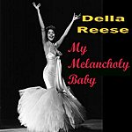 Della Reese My Melancholy Baby