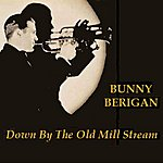 Bunny Berigan Down By The Old Mill Stream