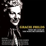 Gracie Fields Wish Me Luck As You Wave Me Goodbye