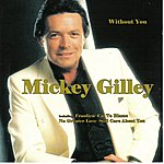 Mickey Gilley Without You