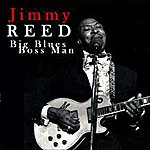Jimmy Reed Big Blues Boss Man