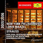 Lorin Maazel Strauss, R.: Don Juan; Rosenkavalier Suite; Death and Transfiguration; Dance of the Seven Veils