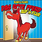 Klaus & Klaus Das rote Pferd auf'm Flur